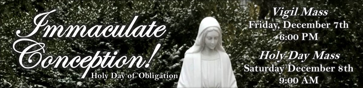 Immaculate Conception – Holy Day of Obligation